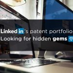 LinkedIn's Patent Portfolio; Looking For Hidden Gems